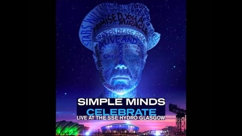 Simple Minds - Celebrate (Live at the SSE Hydro Glasgow)