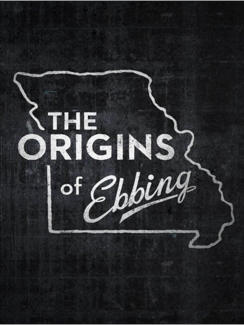 Mira La Película The Origins of Ebbing Gratis En Español