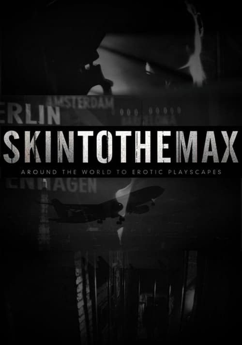 Skin to the Max (2011)