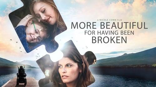 More Beautiful for Having Been Broken (2019)