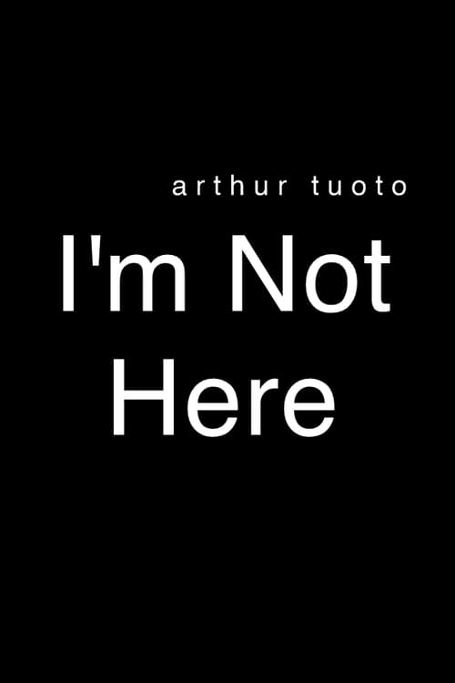 I'm Not Here (2006)