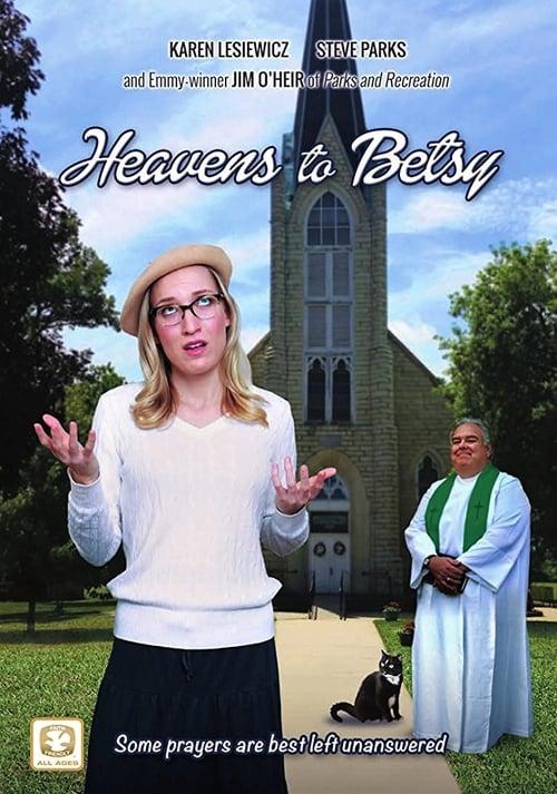 Assistir Heavens to Betsy Em Boa Qualidade Hd 720p