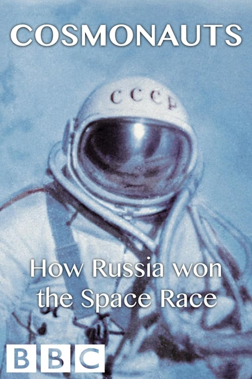 Cosmonauts: How Russia Won the Space Race (2014)