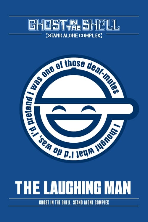 Ghost in the Shell: Stand Alone Complex - The Laughing Man (2007)