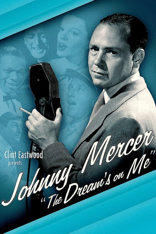 Johnny Mercer: The Dream's on Me (2009)