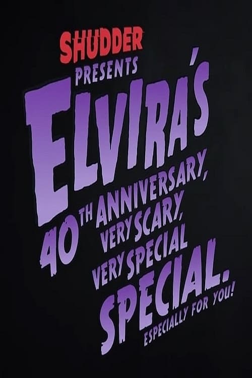 Watch TV Series online Elvira's 40th Anniversary, Very Scary, Very Special Special