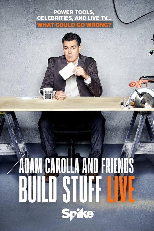 Adam Carolla and Friends Build Stuff Live