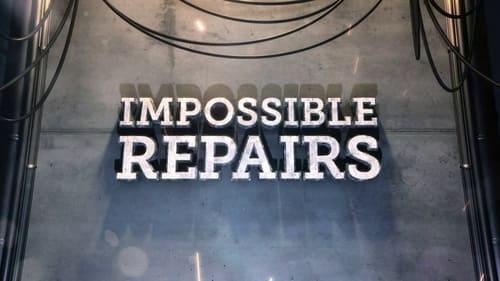 Impossible Repairs