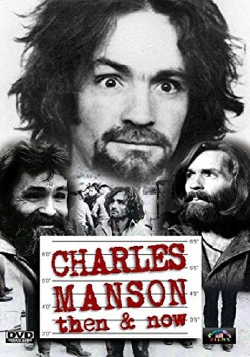 Charles Manson Then & Now