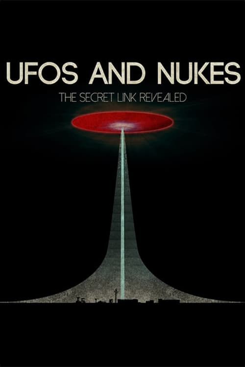 UFOs and Nukes - The Secret Link Revealed - Poster