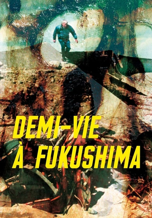 Regarde Demi-vie à Fukushima En Ligne