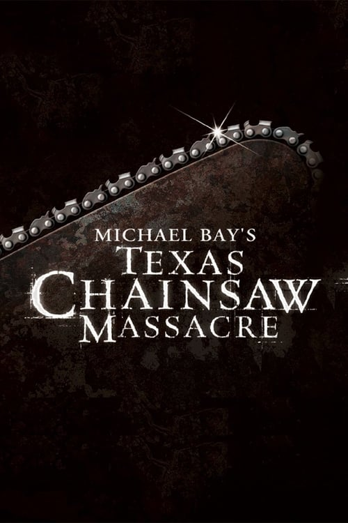 Michael BayS Texas Chainsaw Massacre Stream