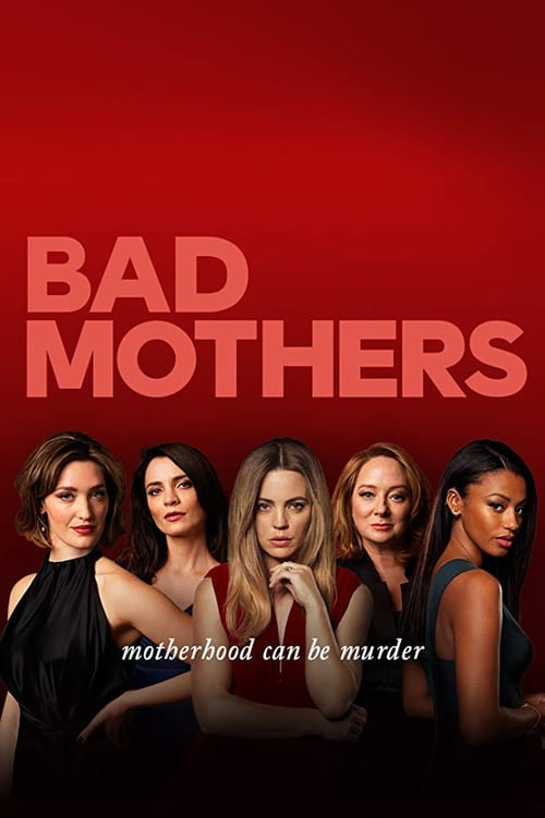 Bad Mothers (2019)