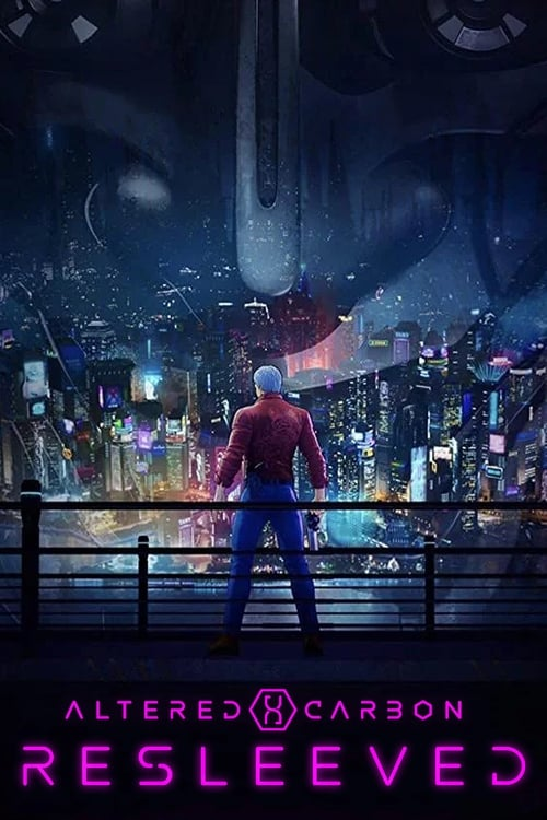 Streaming Altered Carbon: Resleeved (2020) Full Movie