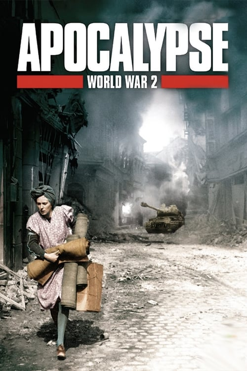 Apocalypse: The Second World War-Azwaad Movie Database
