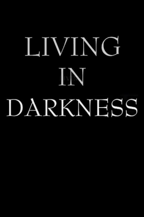 Living in Darkness (2002)