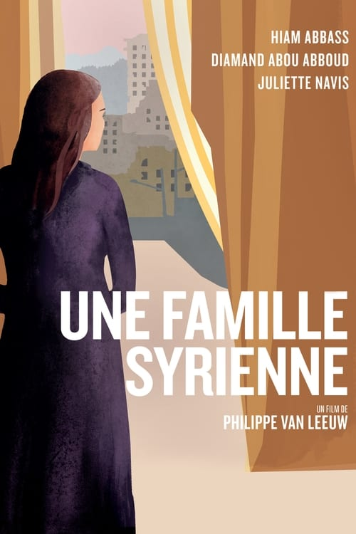 Regardez $ Une Famille Syrienne Film en Streaming VOSTFR