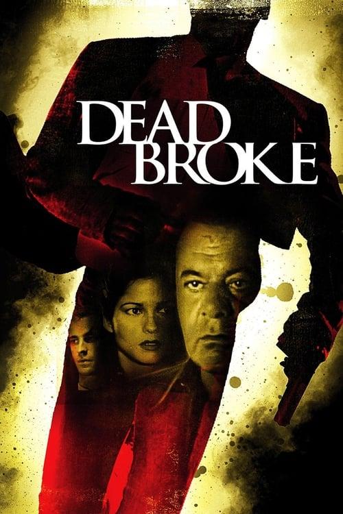 Regarde Le Film Dead Broke De Bonne Qualité Gratuitement