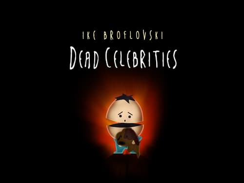 South Park - Season 13 - Episode 8: Dead Celebrities