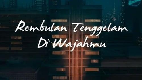 Rembulan Tenggelam di Wajahmu (2019)