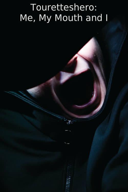 Assistir Touretteshero: Me, My Mouth and I Com Legendas On-Line