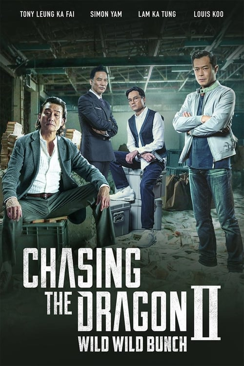 Chasing the Dragon II: Wild Wild Bunch (2019) Poster