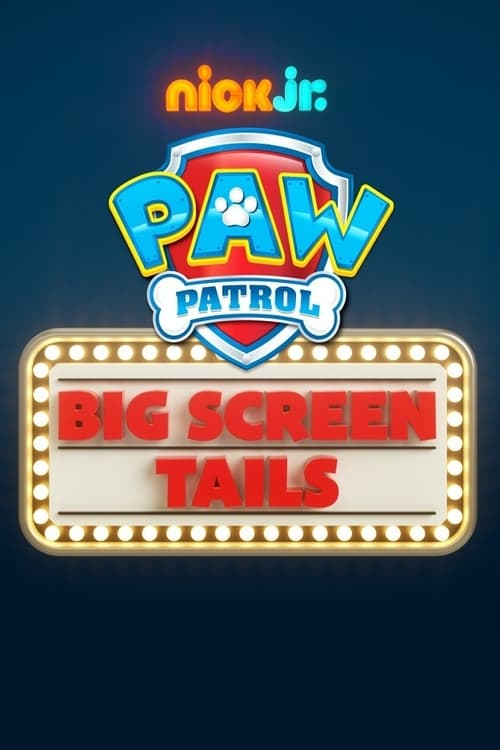 Paw Patrol: Big Screen Tails
