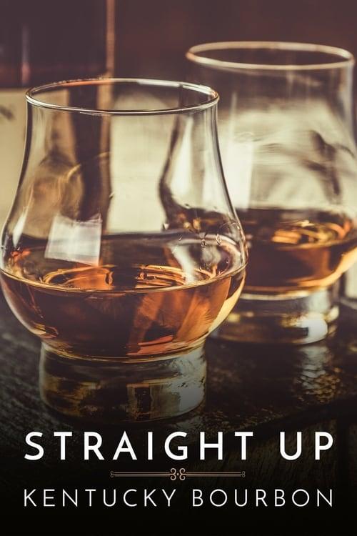 Filme Straight Up: Kentucky Bourbon Em Boa Qualidade Hd 1080p