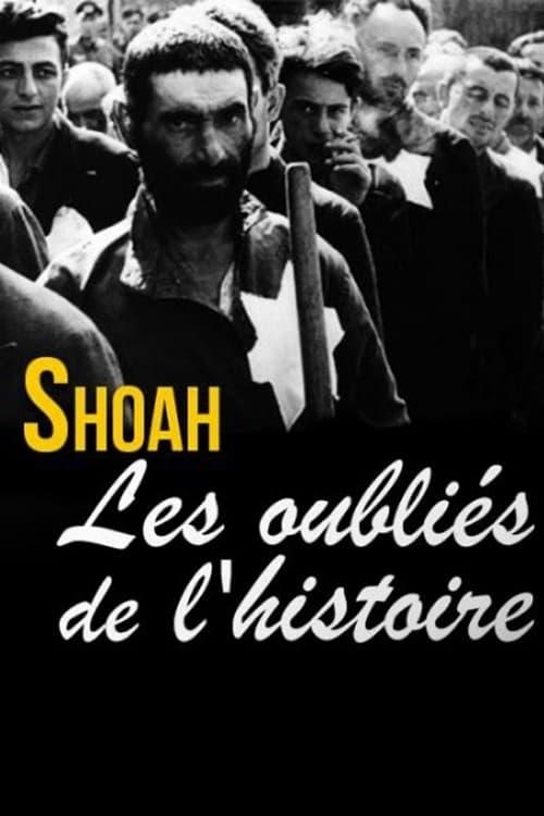 Shoah, les oubliés de l'histoire (2015)