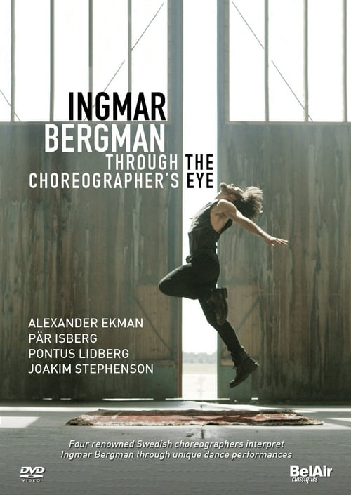 فيلم Ingmar Bergman through the Choreographer's eye في نوعية جيدة مجانا