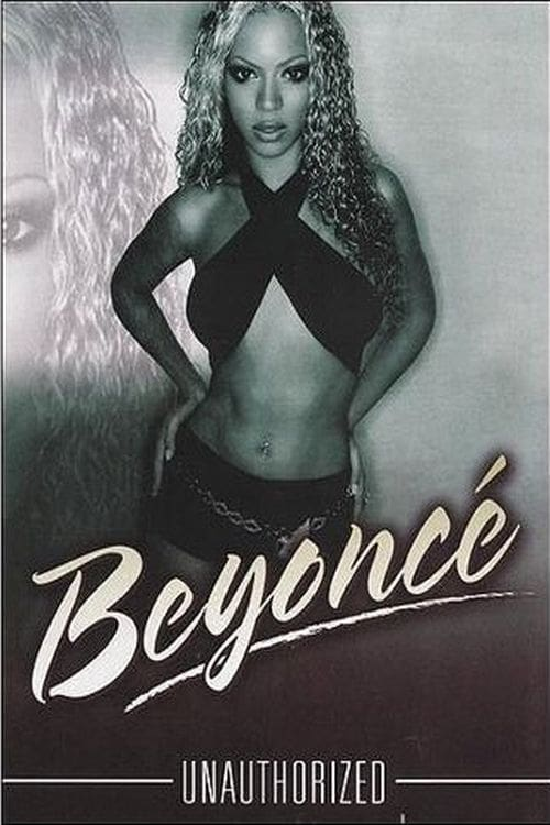 Beyoncé: Unauthorized (2003)