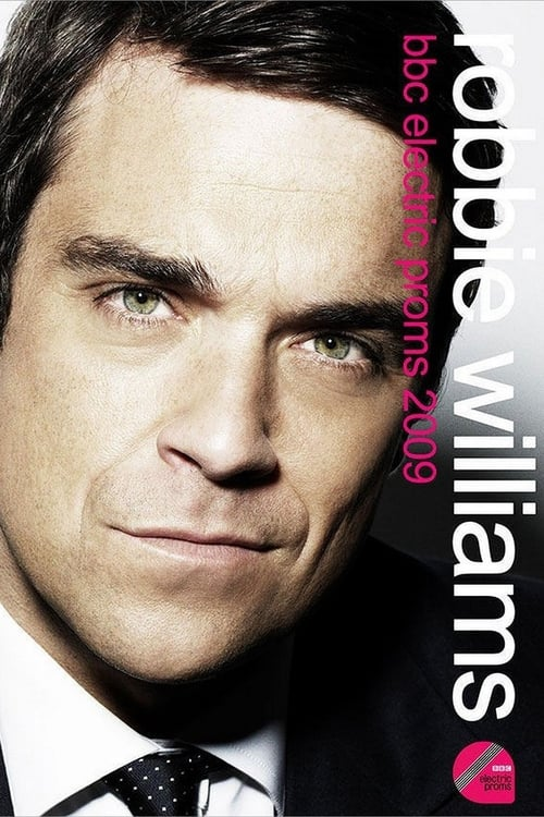 Robbie Williams Live at the BBC Electric Proms poster