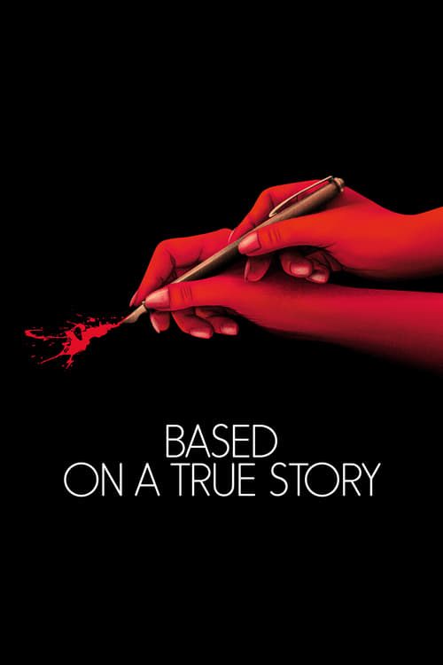 Watch Based on a True Story (2017) Best Quality Movie