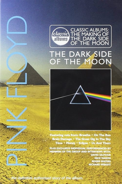 Classic Albums: Pink Floyd – The Dark Side of the Moon (2003)