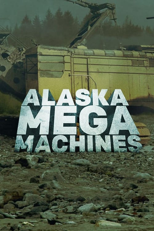 Alaska Mega Machines (2016)