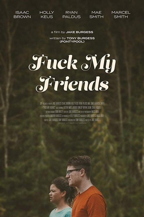 Fuck My Friends (2017)