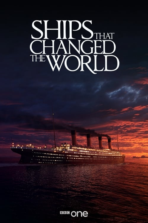 Ships That Changed The World (2008)