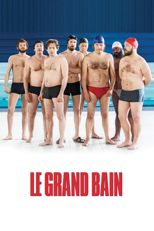 Regardez Le Grand Bain Film en Streaming VOSTFR