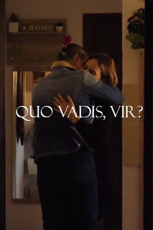 Quo Vadis, Vir?