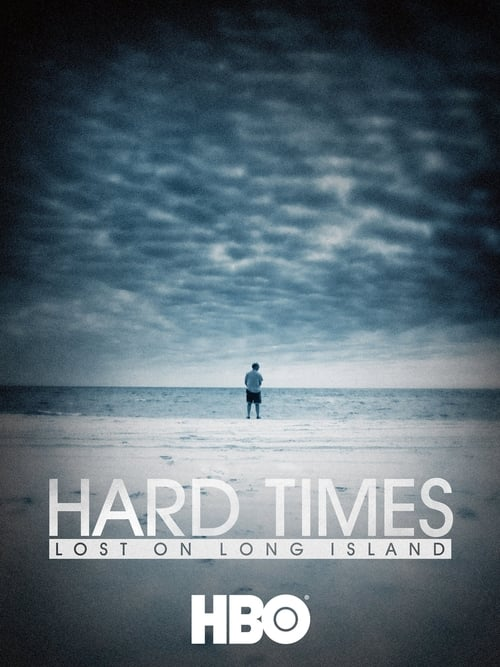 Assistir Hard Times: Lost on Long Island Online