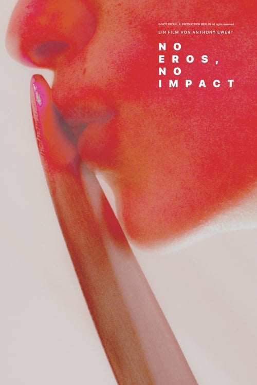 Watch No Eros, No Impact Online Dailymotion