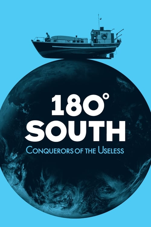180° South: Conquerors of the Useless (2010)