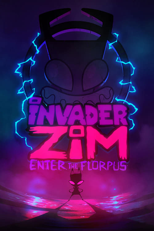 Invader ZIM: Enter the Florpus - Poster