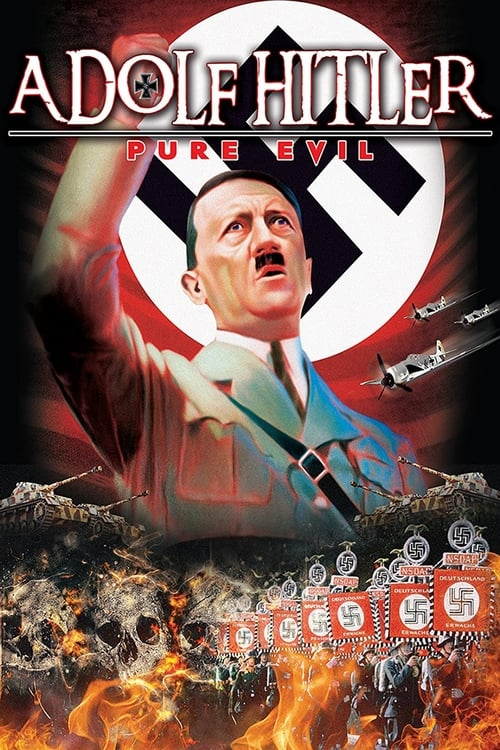 Adolf Hitler: Pure Evil