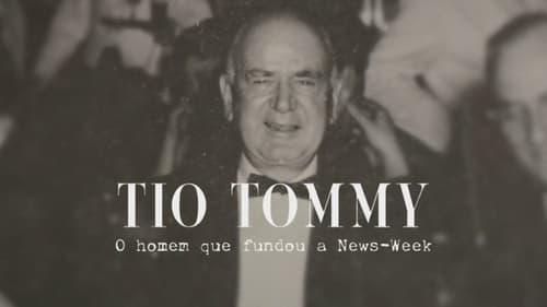 Tio Tommy – O Homem Que Fundou a Newsweek (2021)