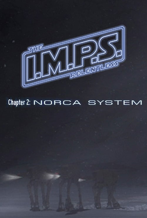 I.M.P.S. - The Relentless: Chaper 2 - Norca System poster