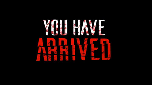 Watch You Have Arrived, the full movie online for free