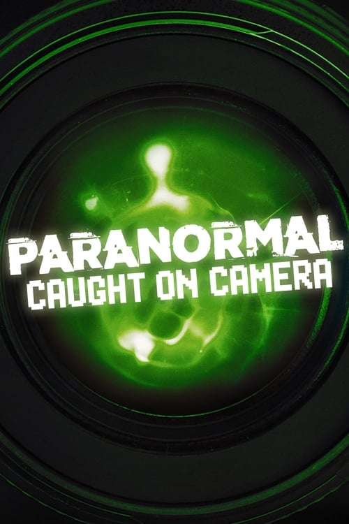 Paranormal Caught on Camera (2019)