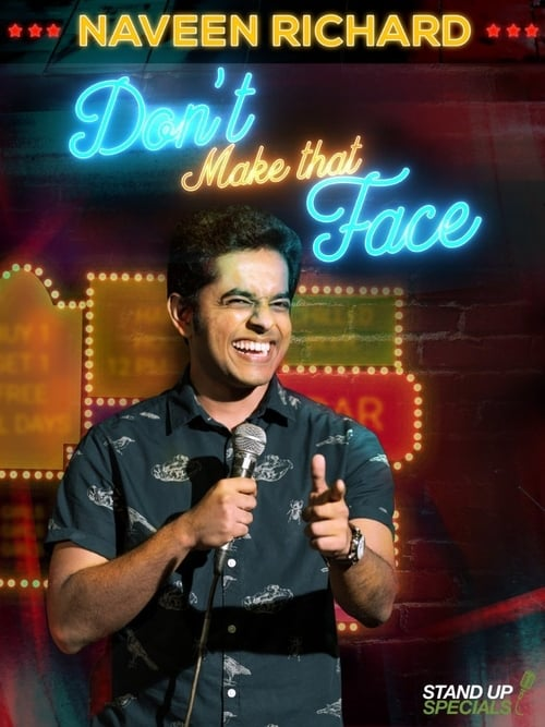 Naveen Richard: Don't Make That Face