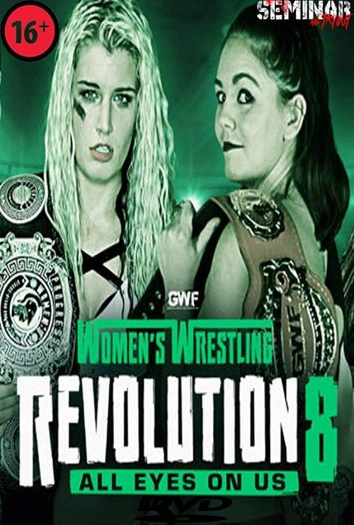 GWF Women's Wrestling Revolution 8: All Eyes On Us